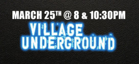 Village Underground – March 25th!